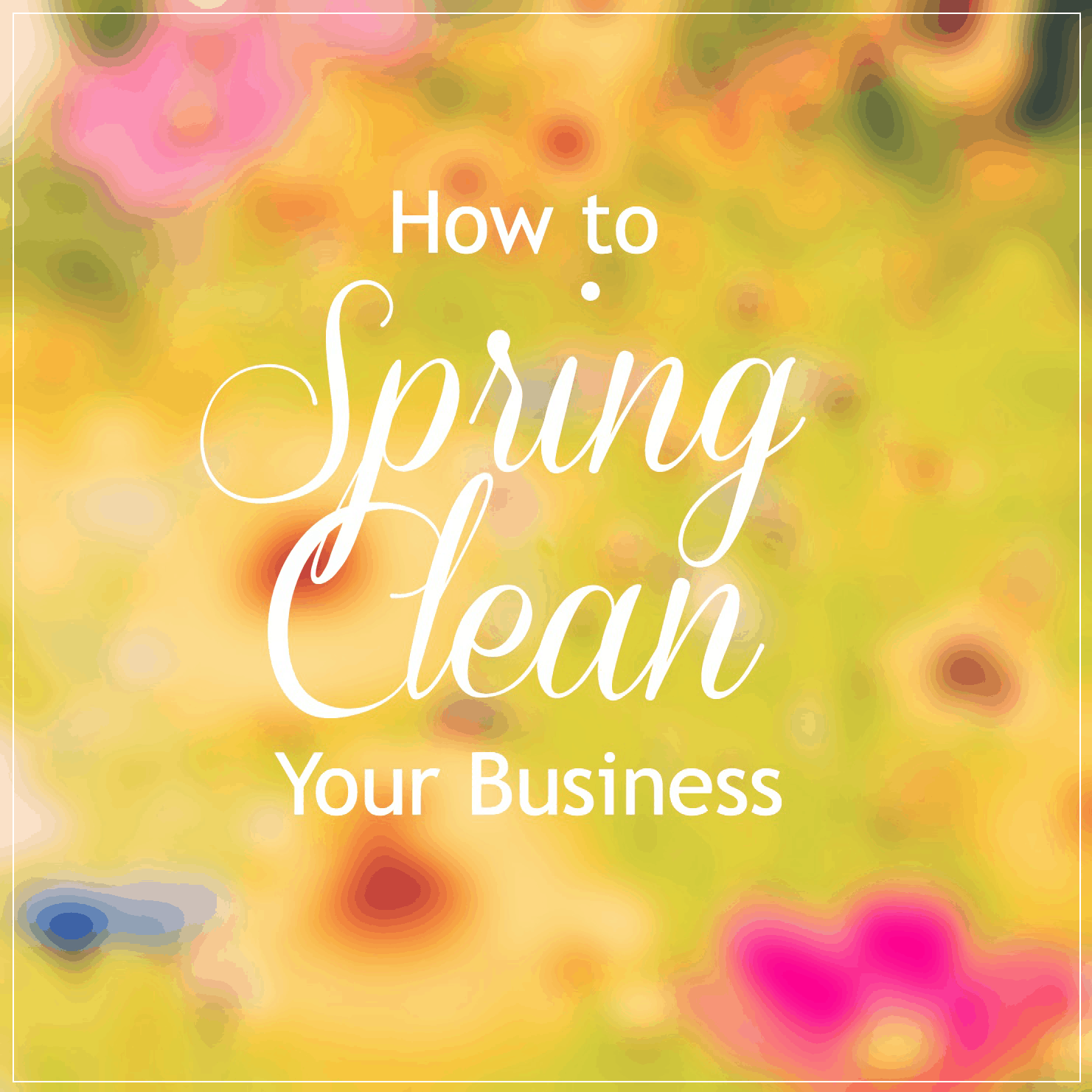 How to Spring Clean your Business