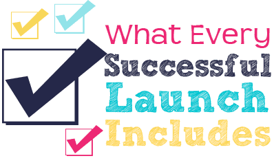 What Every Successful Launch Includes