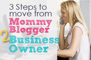 3-steps-to-move-from-mommy-blogger-to-business-owner