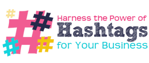 harness-the-power-of-hashtags-for-your-business