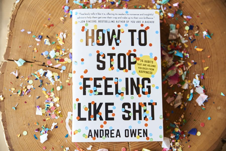 { Interview with Andrea Owen } How to Stop Feeling Like Sh!t